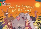 How The Elephant Got His Trunk: Band 05/Green (Collins Big Cat) Paperback  by Lou Kuenzler