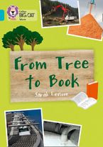 From Tree To Book: Band 07/Turquoise (Collins Big Cat) Paperback  by Sarah Levison