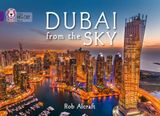 Dubai From The Sky: Band 08/Purple (Collins Big Cat)
