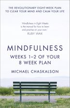 Mindfulness: Weeks 1-2 of Your 8-Week Plan eBook DGO by Michael Chaskalson