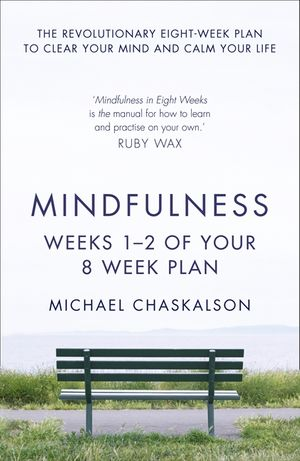 Mindfulness: Weeks 1-2 of Your 8-Week Plan book image