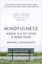 Mindfulness: Weeks 3-4 of Your 8-Week Plan eBook DGO by Michael Chaskalson