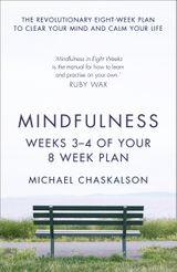Mindfulness: Weeks 3-4 of Your 8-Week Plan
