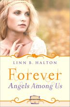 Forever: (A Novella) (Angels Among Us, Book 3) Paperback  by Linn B. Halton