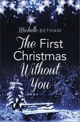 The First Christmas Without You: HarperImpulse Contemporary Romance (A Novella)