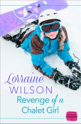 Revenge of a Chalet Girl: HarperImpulse Contemporary Romance (A Novella) (Ski Season, Book 3)