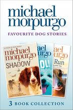 Favourite Dog Stories: Shadow, Cool! and Born to Run eBook DGO by Michael Morpurgo