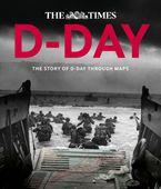 D-Day: The story of D-Day through maps Hardcover  by Richard Happer