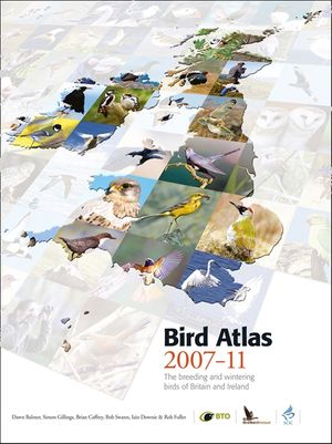 Bird Atlas 2007-11: The Breeding and Wintering Birds of Britain and Ireland book image
