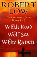 The Oathsworn Series Books 1 to 3 eBook DGO by Robert Low