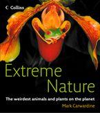 Extreme Nature eBook  by Mark Carwardine