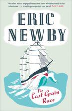 The Last Grain Race eBook  by Eric Newby