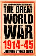 The Great World War 1914–1945: 1. Lightning Strikes Twice eBook  by Peter Liddle