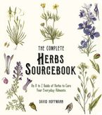 The Complete Herbs Sourcebook: An A to Z Guide of Herbs to Cure Your Everyday Ailments Paperback  by David Hoffman