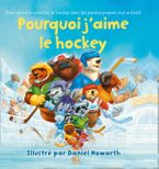 Why I Love Hockey French Edition Board book  by Daniel Howarth