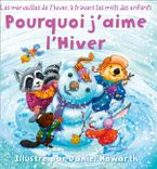 Pourquoi J'aime L'Hiver Board book  by Daniel Howarth