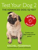 Test Your Dog 2: Genius Edition: Confirm your dog's undiscovered genius! Paperback  by Rachel Federman