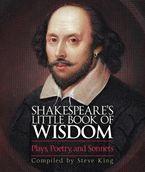 Shakespeare's Little Book of Wisdom Paperback  by Steve King