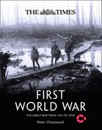 The Times First World War: The Great War from 1914 to 1918 Hardcover  by Peter Chasseaud