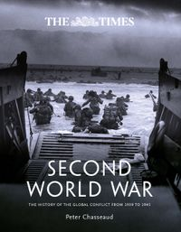 the-times-second-world-war-the-history-of-the-global-conflict-from-1939-to-1945