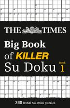 The Times Big Book of Killer Su Doku: 360 lethal Su Doku puzzles (The Times Su Doku) Paperback  by The Times Mind Games