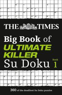 the-times-big-book-of-ultimate-killer-su-doku-360-of-the-deadliest-su-doku-puzzles-the-times-su-doku
