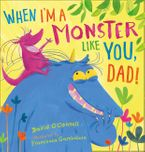 When I'm a Monster Like You, Dad Paperback  by David O'Connell