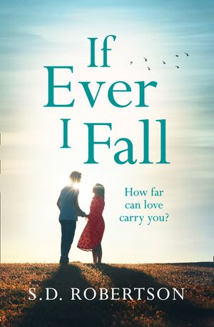 If Ever I Fall: A gripping, emotional story with a heart-breaking twist book image