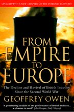 From Empire to Europe: The Decline and Revival of British Industry Since the Second World War - Geoffrey Owen