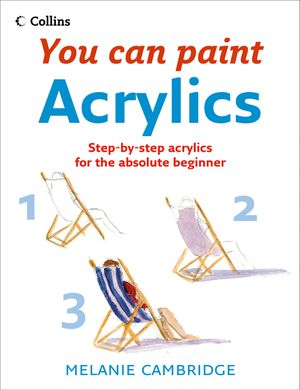 Acrylics (Collins You Can Paint) book image