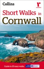 Short Walks in Cornwall: Guide to 20 local walks Paperback NED by Collins Maps