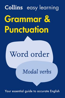 Easy Learning Grammar and Punctuation: Your essential guide to accurate English (Collins Easy Learning English)