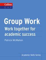 Group Work: B2+ (Collins Academic Skills)