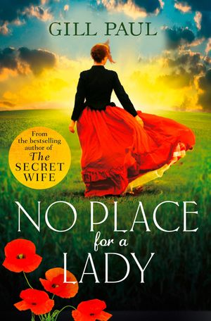 No Place For A Lady: A sweeping wartime romance full of courage and passion book image