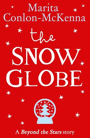 The Snow Globe: Beyond the Stars book image