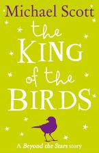 The King of the Birds: Beyond the Stars eBook DGO by Michael Scott