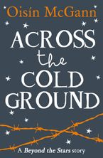 Across the Cold Ground: Beyond the Stars