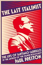 The Last Stalinist: The Life of Santiago Carrillo Paperback  by Paul Preston