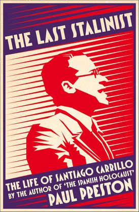 The Last Stalinist: The Life of Santiago Carrillo