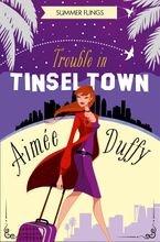 Trouble in Tinseltown (Summer Flings, Book 1) eBook DGO by Aimee Duffy