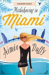 Misbehaving in Miami (Summer Flings, Book 2)