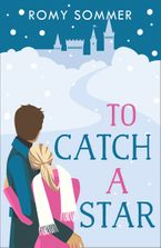 To Catch a Star: A Royal Romance to Remember! (The Princes of Westerwald, Book 3) Paperback  by Romy Sommer