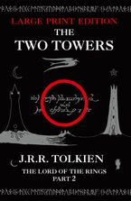 The Two Towers [Large Type Edition] - J R R Tolkien