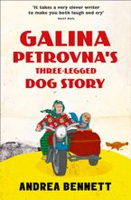 Galina Petrovna's Three-Legged Dog Story Paperback  by Andrea Bennett