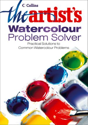 The Artist's Watercolour Problem Solver book image
