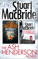 Stuart MacBride: Ash Henderson 2-book Crime Thriller Collection