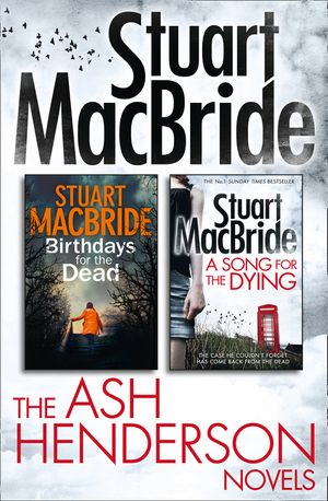 Stuart MacBride: Ash Henderson 2-book Crime Thriller Collection book image