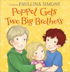 Poppet Gets Two Big Brothers Hardcover  by Paullina Simons