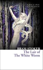 The Lair of the White Worm (Collins Classics) eBook  by Bram Stoker