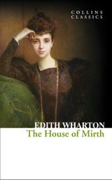 The House of Mirth (Collins Classics)